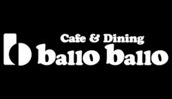 Cafe&Dining ballo ballo